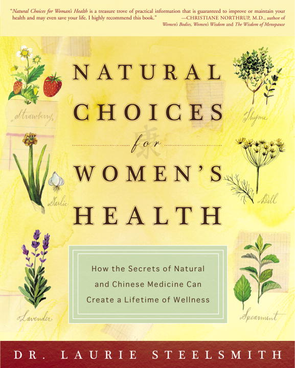 Natural Choices for Women's Health By STEELSMITH, LAURIE/ Steelsmith, Alex